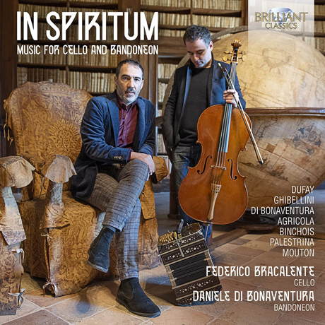 IN SPIRITUM: MUSIC FOR CELLO AND BANDONEON/ FEDERICO BRACALENTE, DANIELE DI BONAVENTURA [인 스피리툼: 첼로와 반도네온을 위한 음악 - 브라칼렌테, 보나벤투라]