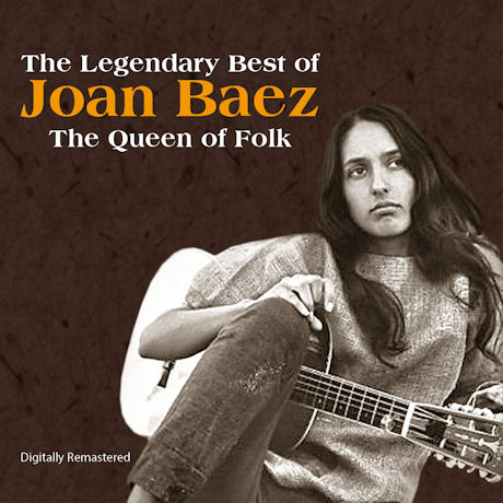 THE LEGENDARY BEST OF JOAN BAEZ: THE QUEEN OF FOLK