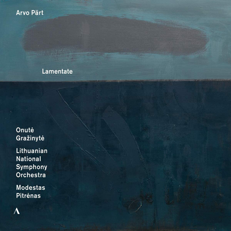 LAMENTATE/ ONUTE GRAZINYTE, EDWARD KING, MODESTAS PITRENAS [아르보 패르트: 라멘타테 - 모데스타스 피트레나스]