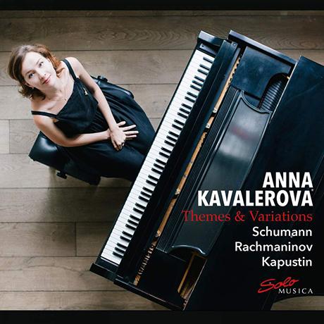 THEMES & VARIATIONS/ ANNA KAVALEROVA [슈만: 교향적 연습곡, 라흐마니노프 & 카푸스틴: 변주곡 - 안나 카발레로바]