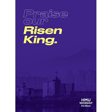 PRAISE OUR RISEN KING