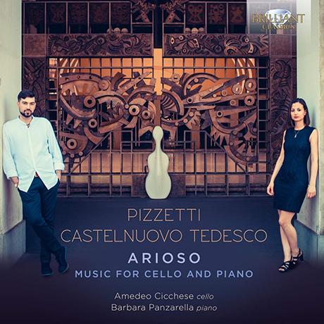 ARIOSO: MUSIC FOR CELLO AND PIANO/ AMEDEO CICCHESE, BARBARA PANZARELLA [피체티 & 카스텔누오보-테데스코: 첼로 모음곡 - 아메데오 치체세]