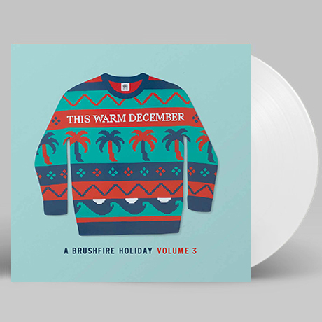 THIS WARM DECEMBER: A BRUSHFIRE HOLIDAY VOL.3 [WHITE LP]