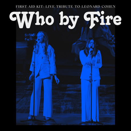 WHO BY FIRE: LIVE TRIBUTE TO LEONARD COHEN