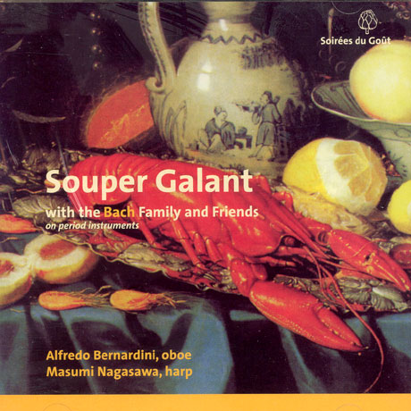 SOUPER GALANT WITH THE BACH FAMILY AND FRIENDS/ ALFREDO BERNARDINI/ MASUMI NAGASAWA