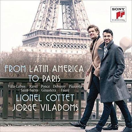 FROM LATIN AMERICA TO PARIS: WORKS FOR CELLO AND PIANO/ LIONEL COTTET, JORGE VILADOMS [라틴 아메리카에서 파리까지: 첼로와 피아노를 위한 작품집 - 리오넬 코테트]