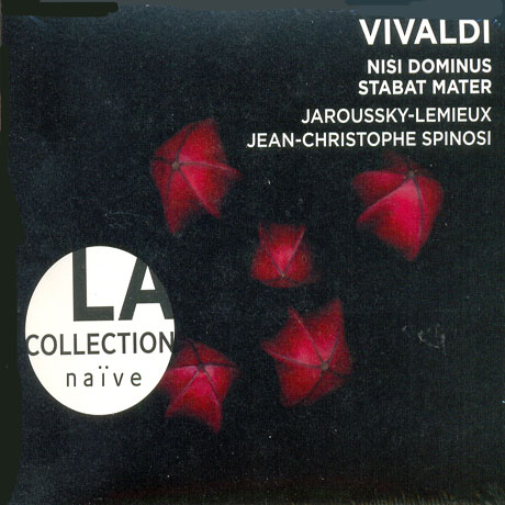 NISI DOMINUS, STABAT MATER/ PHILIPPE JAROUSSKY, JEAN-CHRISTOPHE SPINOSI [LA COLLECTION NAIVE]