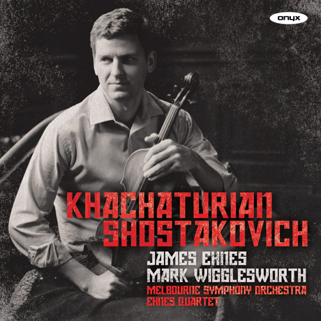 VIOLIN CONCERTO/ JAMES EHNES, MARK WIGGLESWORTH [쇼스타코비치 & 하차투리안: 바이올린 협주곡 - 에네스]