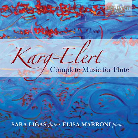 COMPLETE MUSIC FOR FLUTE/ SARA LIGAS, ELISA MARRONI [지그프리트 카르크 엘레르트: 플릇 작품 전집]