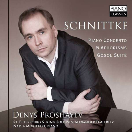 PIANO CONCERTO, 5 APHORISMS/ DENYS PROSHAYEV [쉬니트케: 피아노 협주곡 외]