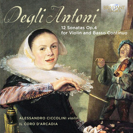 12 SONATAS FOR VIOLIN AND BASSO CONTINUO/ ALESSANDRO CICCOLINI [피에트로 델리 안토니: 바이올린과 바소 콘티누오를 위한 12개의 소나타]