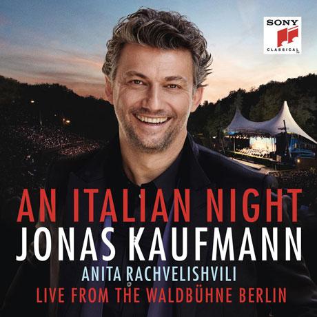 AN ITALIAN NIGHT: LIVE FROM THE WALDBUHNE BERLIN/ ANITA RACHVERLISHVILI [이탈리아의 밤: 발트뷔네 라이브 - 요나스 카우프만]