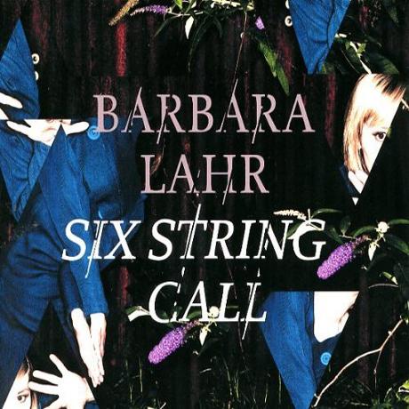 Barbara Lahr - Six String Call