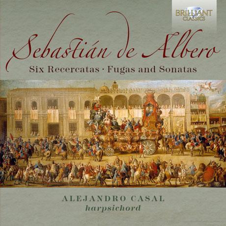 SIX RECERCATAS, FUGAS AND SONATAS/ ALEJANDRO CASAL [알베로: 6개의 레체르카타, 푸가, 소나타]