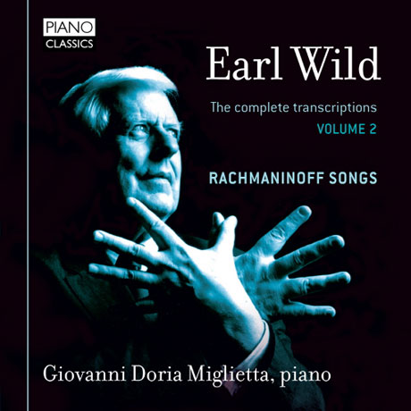 THE COMPLETE TRANSCRIPTIONS VOL.2: SONGS BY RACHMANINOV/ GIOVANNI DORIAMIGLIETTA [얼 와일드: 피아노 편곡집 2집]