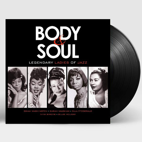 BODY & SOUL: LEGENDARY LADIES OF JAZZ [180G LP]