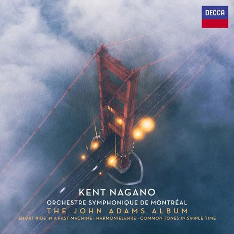 THE ALBUM/ KENT NAGANO [존 애덤스: 관현악 작품 - 몬트리올 심포니, 나가노]