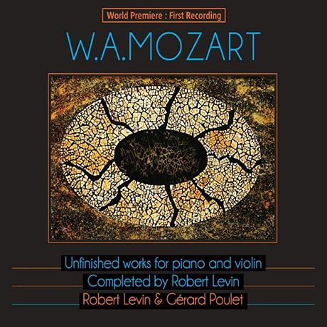 UNFINISHED WORKS FOR PIANO AND VIOLIN/ GERARD POULET, ROBERT LEVIN [모차르트: 바이올린과 피아노를 위한 미완성 작품 - 로버트 레빈]