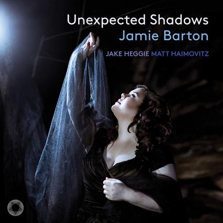 UNEXPECTED SHADOWS/ JAMIE BARTON, MATT HAIMOVITZ [제이크 헤기: 가곡집 예상치 못한 그림자 - 하이모비츠, 헤기, 제이미 바튼]