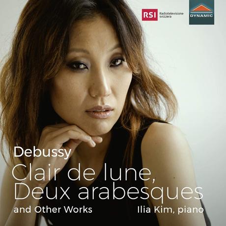 CLAIR DE LUNE, DEUX ARABESQUES ANDOTHER WORKS/ ILIA KIM [드뷔시: 달빛, 두 개의 아라베스크 - 일리아 킴]