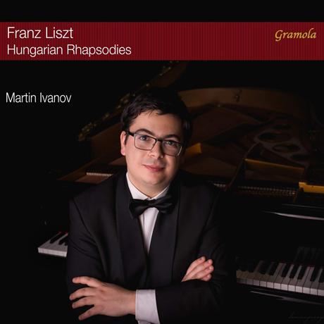 HUNGARIAN RHAPSODIES/ MARTIN IVANOV [리스트: 헝가리 광시곡 - 마르틴 이바노프]