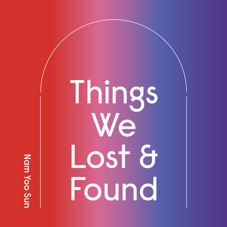 THINGS WE LOST & FOUND
