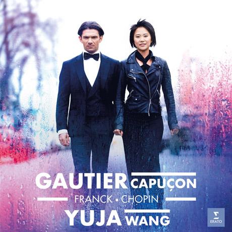 CELLO SONATAS/ GAUTIER CAPUCON, YUJA WANG [쇼팽, 프랑크: 첼로 소나타 - 고티에 카퓌송, 유자 왕]