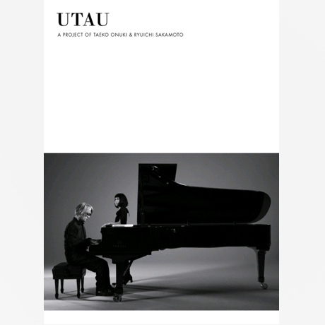 UTAU [A PROJECT OF TAEKO ONUKI & RYUICHI SAKAMOTO]