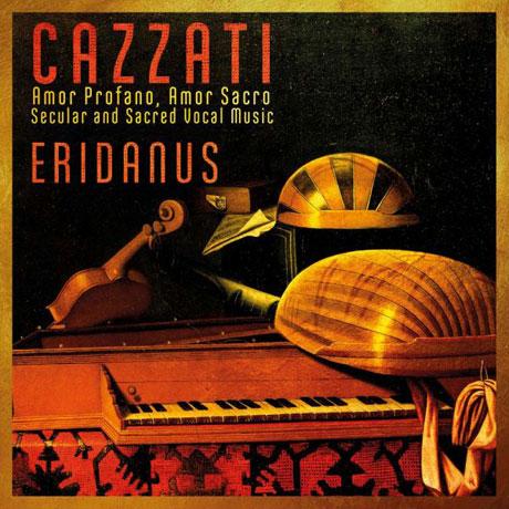 AMOR PROFANO, AMOR SACRO: SECULAR AND SACRED VOCAL MUSIC/ ERIDANUS [카차티: 세속 음악과 종교 음악집]