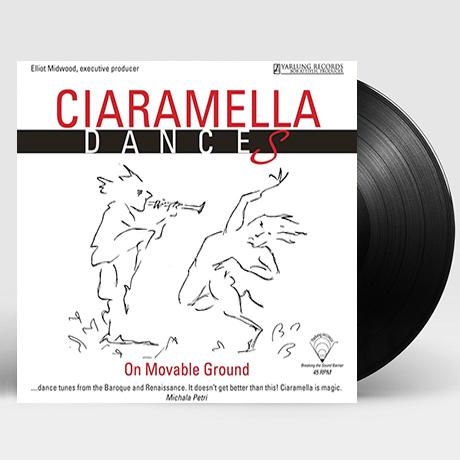 DANCES/ CIARAMELLA [르네상스와 바로크 시대의 춤곡 - 치아라멜라 앙상블] [180G 45RPM LP]