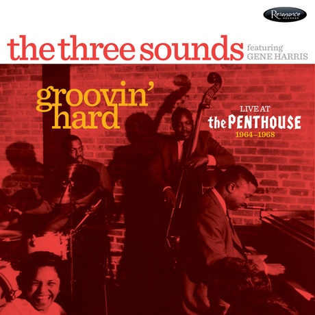 GROOVIN` HARD: LIVE AT THE PENTHOUSE 1964-1968