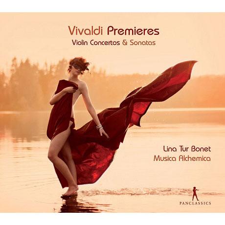 VIVALDI PREMIERES: VIOLIN CONCERTSO & SONATAS/ LINA TUR BONET, MUSICA ALCHEMICA [비발디: 협주곡과 소나타 - 리나 투어 보네트, 무지카 알케미카]