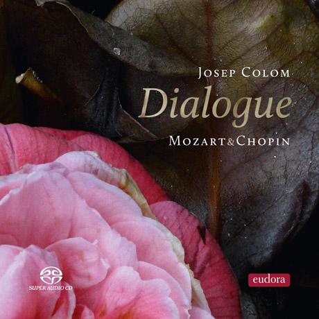 DIALOGUE: MOZART & CHOPIN/ JOSEP COLOM [SACD HYBRID] [모차르트와 쇼팽의 대화]