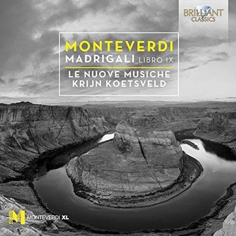 MADRIGALI BOOK 9/ LE NUOVE MUSICHE, KRIJN KOETSVELD [몬테베르디: 마드리갈 곡집 9권]