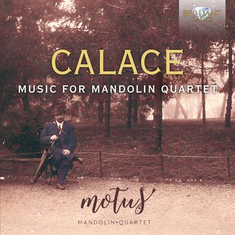 MUSIC FOR MANDOLIN QUARTET/ MOTUS MANDOLIN QUARTET [칼라체: 만돌린 사중주를 위한 음악 - 모투스 만돌린 사중주단]