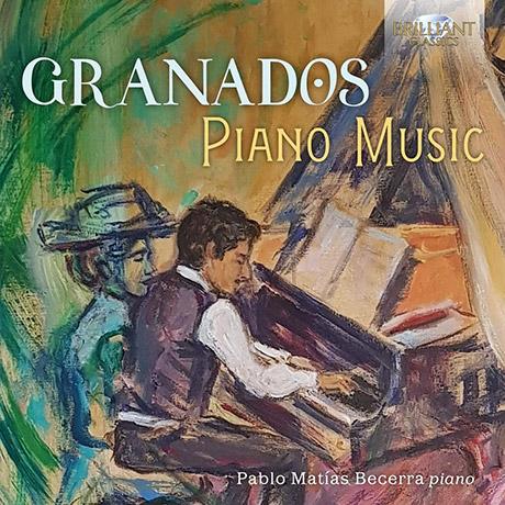 PIANO MUSIC/ PABLO MATIAS BECERRA [그라나도스: 피아노 작품 - 파블로 마티아스 베세라]