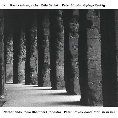 CONCERTO FOR VIOLA AND ORCHESTRA/ KIM KASHKASHIAN/ EOTVOS