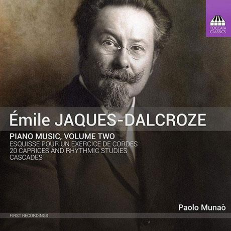 PIANO MUSIC VOL.2/ PAOLO MUNAO [자크-달크로즈: 20개의 광시곡과 리듬 연습곡, 케스케이드 외 - 파올로 무나오]