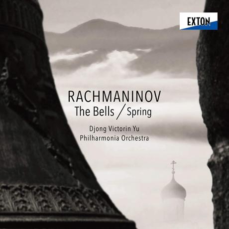 "THE BELLS, SPRING/ DJONG VICTORIN YU [라흐마니노프: 합창교향곡 ""종"" & 칸타타 ""봄"" - 유종]"