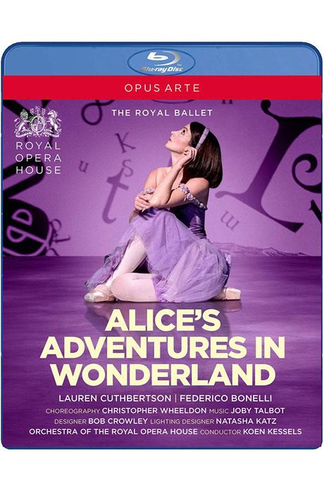 ALICE`S ADVENTURES IN WONDERLAND/ THE ROYAL BALLET, KOEN KESSELS [크리스토퍼 휠던: 이상한 나라의 앨리스 - 로열 발레단]
