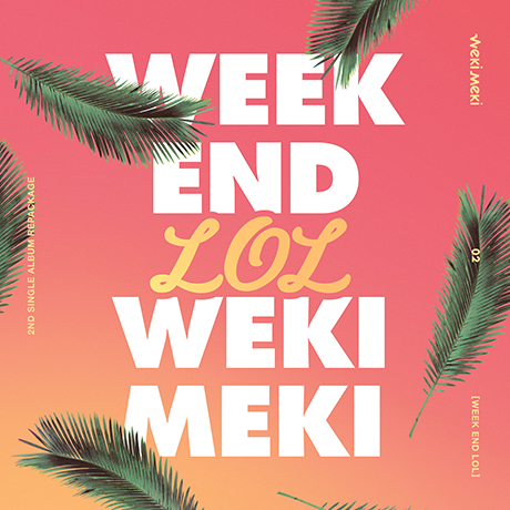 WEEK END LOL [싱글 2집] [리패키지]
