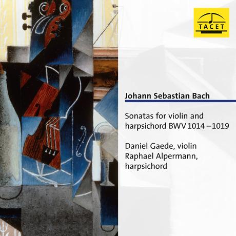 SONATAS FOR VIOLIN AND HARPSICHORD BWV 1014 -1019/ DANIEL GAEDE, RAPHAEL ALPERMANN [바흐: 바이올린과 하프시코드를 위한 소나타 - 개데, 알퍼만]