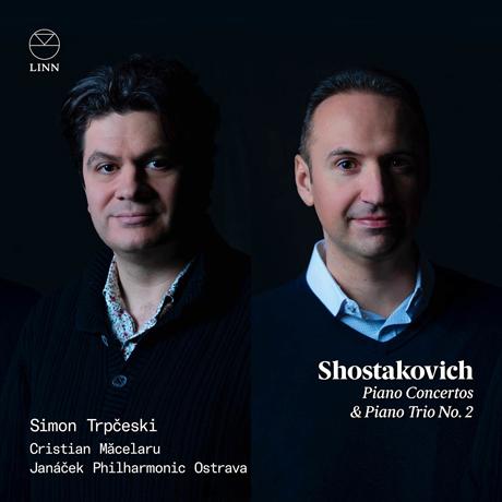 PIANO CONCERTOS & TRIO NO.2/ SIMON TRPCESKI, CRISTIAN MACELARU [쇼스타코비치: 피아노 협주곡 & 트리오 2번 - 트릅체스키, 마첼라루]