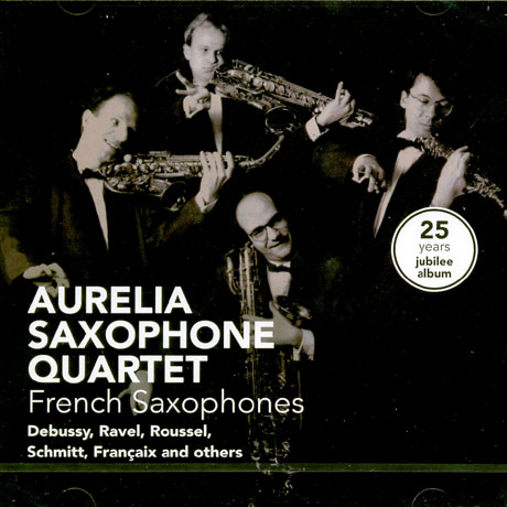 FRENCH SAXOPHONES/ AURELIA SAXOPHONE QUARTET