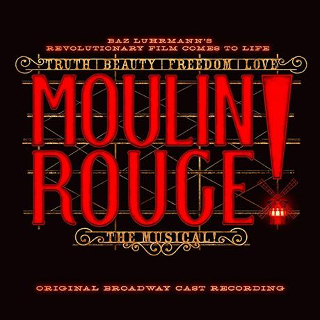 MOULIN ROUGE! THE MUSICAL: ORIGINAL BROADWAY CAST [뮤지컬 물랑루즈]