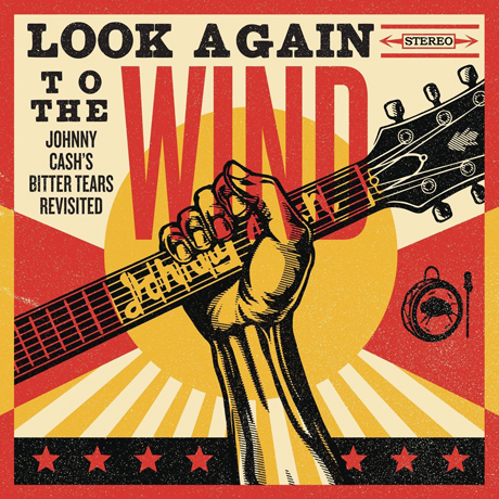 LOOK AGAIN TO THE WIND: JOHNNY CASH`S BITTER TEARS REVISITED