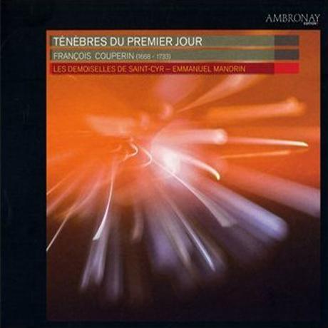 TENEBRES DU PREMIER JOUR/ LES DEMOISELLES DE SAINT-CYR, EMMANUEL MANDRIN