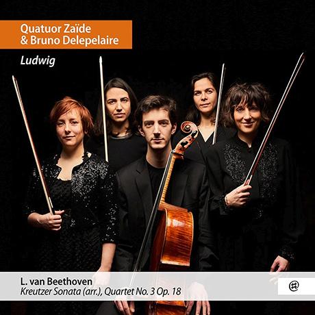 VIOLIN SONATA NO.9/ QUATUOR ZAIDE, BRUNO DELEPELAIRE [베토벤: 바이올린 소나타 9번(현악 오중주 버전) - 들르플레르, 차이데 사중주단]