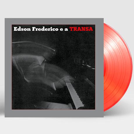 EDSON FREDERICO E A TRANSA [TRANSPARENT RED] [180G LP]
