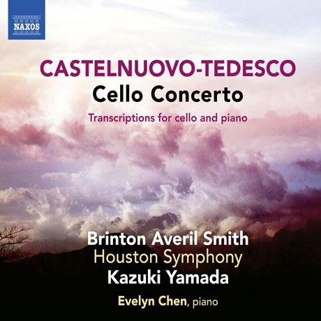 CELLO CONCERTO & TRANSCRIPTIONS FOR CELLO AND PIANO/ BRINTON AVERIL SMITH, EVELYN CHEN, KAZUKI YAMADA [카스텔누오보-테데스코: 첼로 협주곡 & 첼로와 피아노를 위한 편곡 작품집]